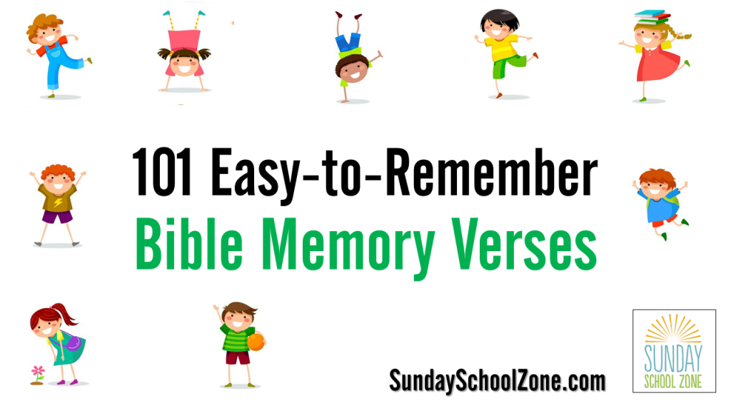 Help children memorize Scripture with more than 100 easy to memorize Bible verses at Sunday School Zone!