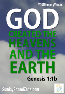 God created the heavens and the earth. (Genesis 1:1b) 101 easy to memorize Bible verses for kids at Sunday School Zone!