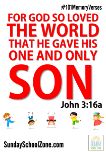 """For God so love the world that He gave His one and only Son..."" (John 3:16a)Find 101 easy to memorize Bible verses at Sunday School Zone!"