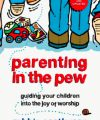 Parenting in the Pew by Robbie Castleman
