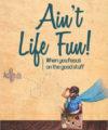 Ain't Life Fun! by Clayton Poland